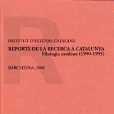 Libros: REPORTS DE LA RECERCA A CATALUNYA: FILOLOGIA CATALANA (1990-1995). Lote 48005582