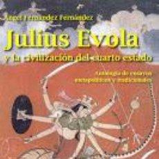 Libros: JULIUS EVOLA Y LA CIVILIZACIÓN DEL CUARTO ESTADO GASTOS DE ENVIO GRATIS. Lote 143089248