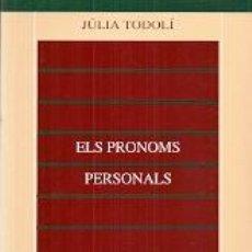 Libros: ELS PRONOMS PERSONALS - JULIA TODOLÍ. Lote 49113758