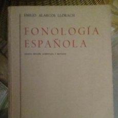Libros: FONOLOGIA ESPAÑOLA. EMILIO ALARCOS LLORACH. Lote 89609688