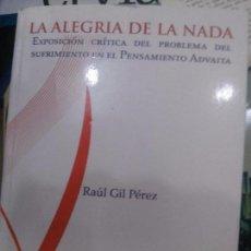 Libros: LA ALEGRIA DE LA NADA , RAUL GIL PEREZ. Lote 92113590
