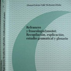 Libros: OULD MOHAMED BABA, AHMED-SALEM. REFRANERO Y FRASEOLOGÍA HASSÂNI... 2008.. Lote 98201587