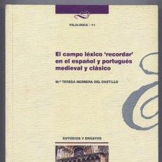 Libros: HERRERA, MARÍA TERESA. EL CAMPO LÉXICO «RECORDAR» EN EL ESPAÑOL Y PORTUGUÉS MEDIEVAL Y CLÁSICO. 2002. Lote 107414135