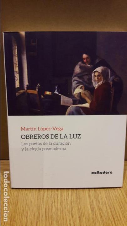 OBREROS DE LA LUZ / MARTÍN LÓPEZ-VEGA / ED / SALTADERA / NUEVO. (Libros Nuevos - Humanidades - Filología)