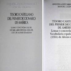 Libros: TESORO CASTELLANO DEL PRIMER DICCIONARIO DE AMÉRICA... ESPAÑOL-NÁHUATL DE ALONSO DE MOLINA. 2010. . Lote 111960951