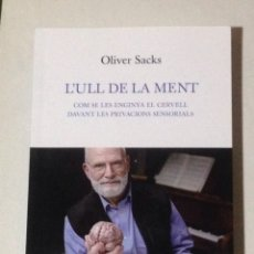 Libros: L'ULL DE LA MENT. OLIVER SACKS. (NOU). Lote 112668171