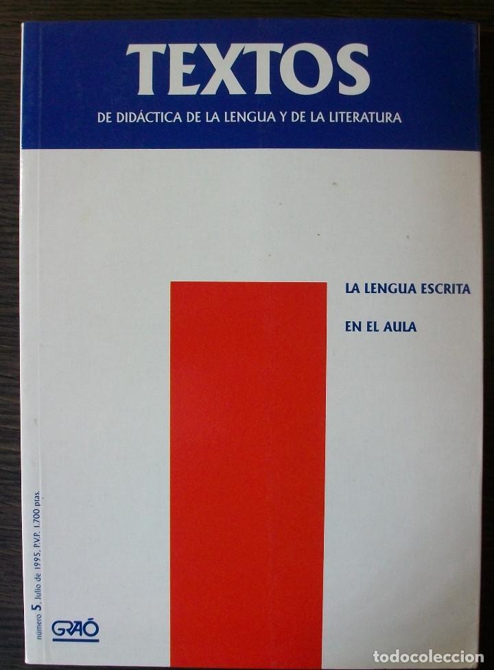 TEXTOS DE DIDACTICA DE LA LENGUA Y LA LITERATURA. 5: LA LENGUA ESCRITA EN EL AULA. (Libros Nuevos - Humanidades - Filología)