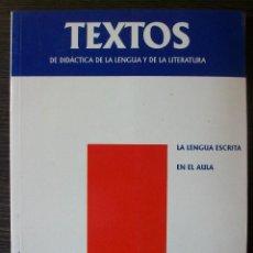 Libros: TEXTOS DE DIDACTICA DE LA LENGUA Y LA LITERATURA. 5: LA LENGUA ESCRITA EN EL AULA.. Lote 113018755