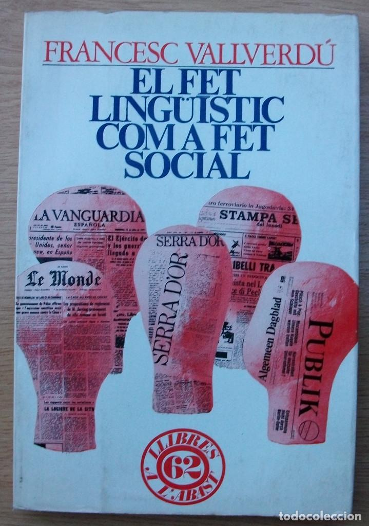 EL FET LINGÜISTICA COM A FET SOCIAL. FRANCESC VALLVERDU. 2ª EDICIO, 1977 (Libros Nuevos - Humanidades - Filología)