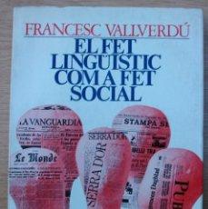 Libros: EL FET LINGÜISTICA COM A FET SOCIAL. FRANCESC VALLVERDU. 2ª EDICIO, 1977. Lote 120449099