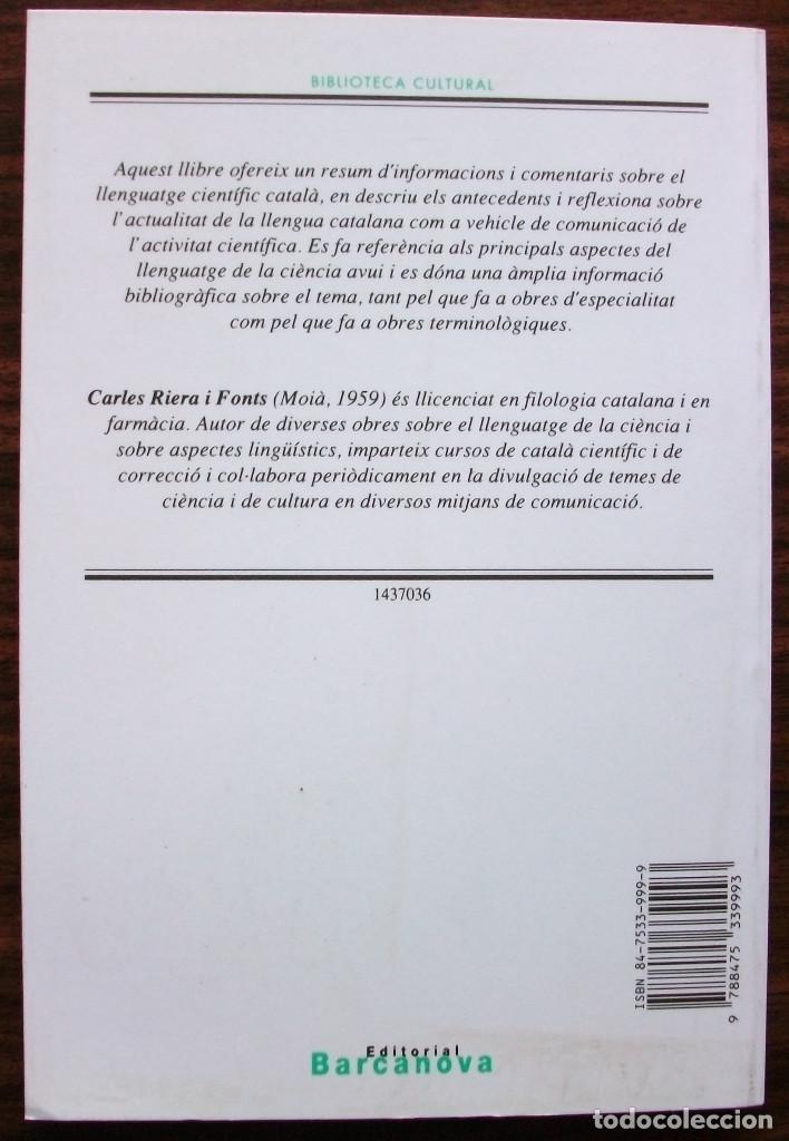 Libros: EL LLENGUATGE CIENTIFIC CATALA: ANTECEDENTS I ACTUALITAY. CARLES RIERA.1ª EDICIO 1994 - Foto 2 - 120460327