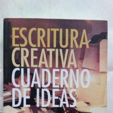 Libros: ESCRITURA CREATIVA. CUADERNO DE IDEAS.. Lote 122979256