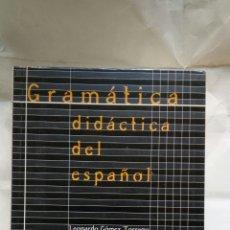 Libros: GRAMÁTICA DIDÁCTICA DEL ESPAÑOL. LEONARDO GÓMEZ TORREGO.. Lote 126071052