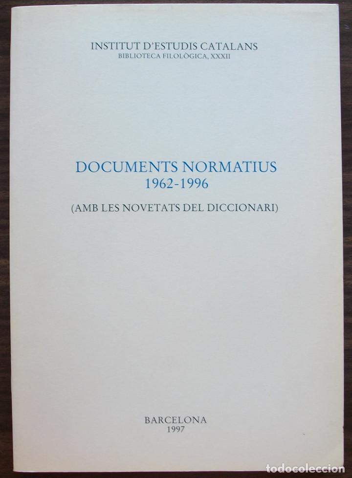 DOCUMENTS NORMATIUS 1962 - 1996 ( AMB LES NOVETATS DEL DICCIONARI ).1ª EDICIO 1997 (Libros Nuevos - Humanidades - Filología)