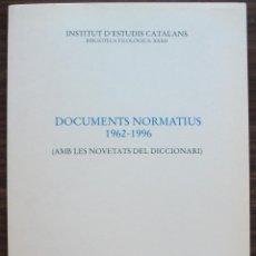 Libros: DOCUMENTS NORMATIUS 1962 - 1996 ( AMB LES NOVETATS DEL DICCIONARI ).1ª EDICIO 1997. Lote 131341678