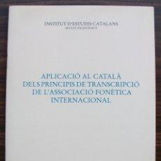 Libros: APLICACIO AL CATALA DELS PRINCIPIS DE TRANSCRIPCIO DE L´ASSOCIACIO FONETICA INTERNACIONAL. 1999. Lote 131348230