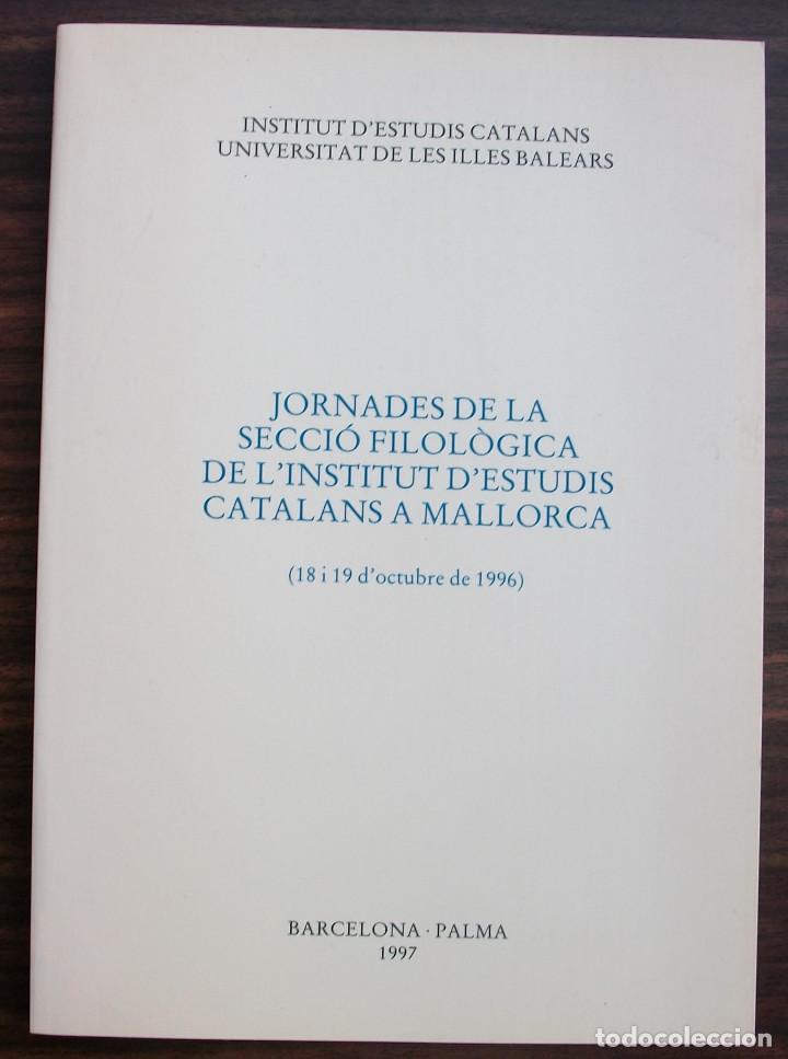 JORNADES DE LA SECCIO FILOLOGICA DE L´INSTITUT D´ESTUDIS CATALANS A MALLORCA 1996 (Libros Nuevos - Humanidades - Filología)