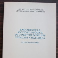 Libros: JORNADES DE LA SECCIO FILOLOGICA DE L´INSTITUT D´ESTUDIS CATALANS A MALLORCA 1996. Lote 131350338