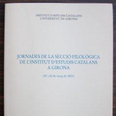 Libros: JORNADES DE LA SECCIO FILOLOGICA DE L´INSTITUT D´ESTUDIS CATALANS A GIRONA. 2002. Lote 131351078