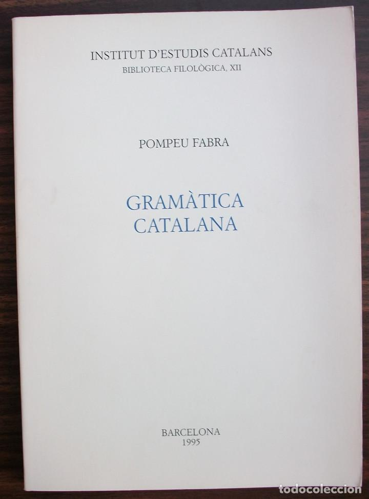 GRAMATICA CATALANA. POMPEU FABRA. 7ª EDICIO, 1995 (Libros Nuevos - Humanidades - Filología)