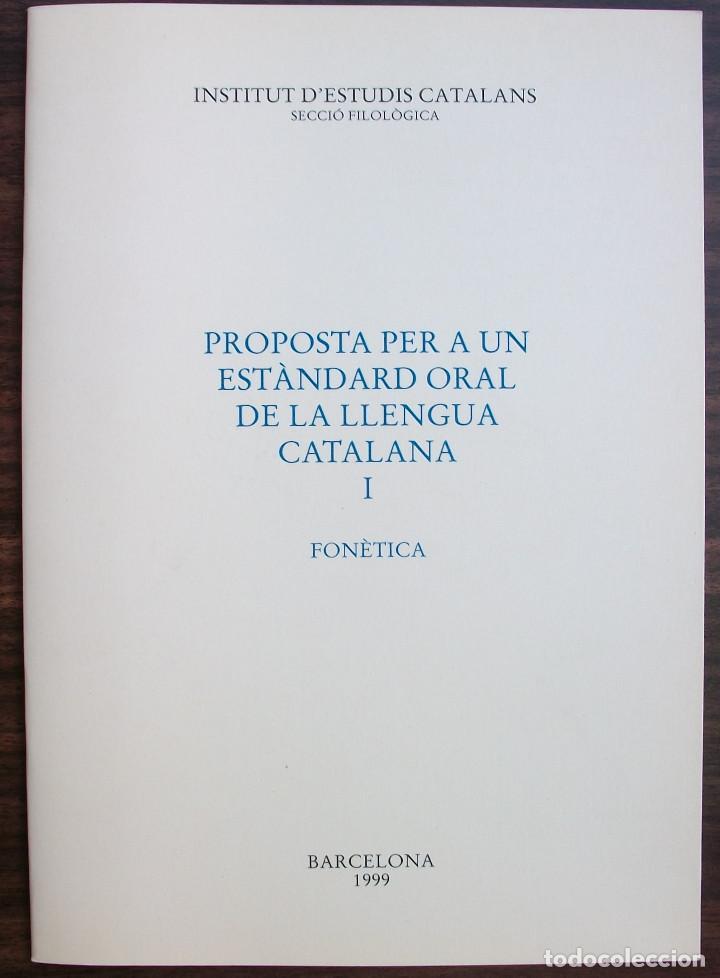 PROPOSTA PER A UN ESTANDARD ORAL DE LA LLENGUA CATALANA I. FONETICA. 3ª EDICIO, 1999 (Libros Nuevos - Humanidades - Filología)
