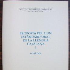 Libros: PROPOSTA PER A UN ESTANDARD ORAL DE LA LLENGUA CATALANA I. FONETICA. 3ª EDICIO, 1999. Lote 131354686