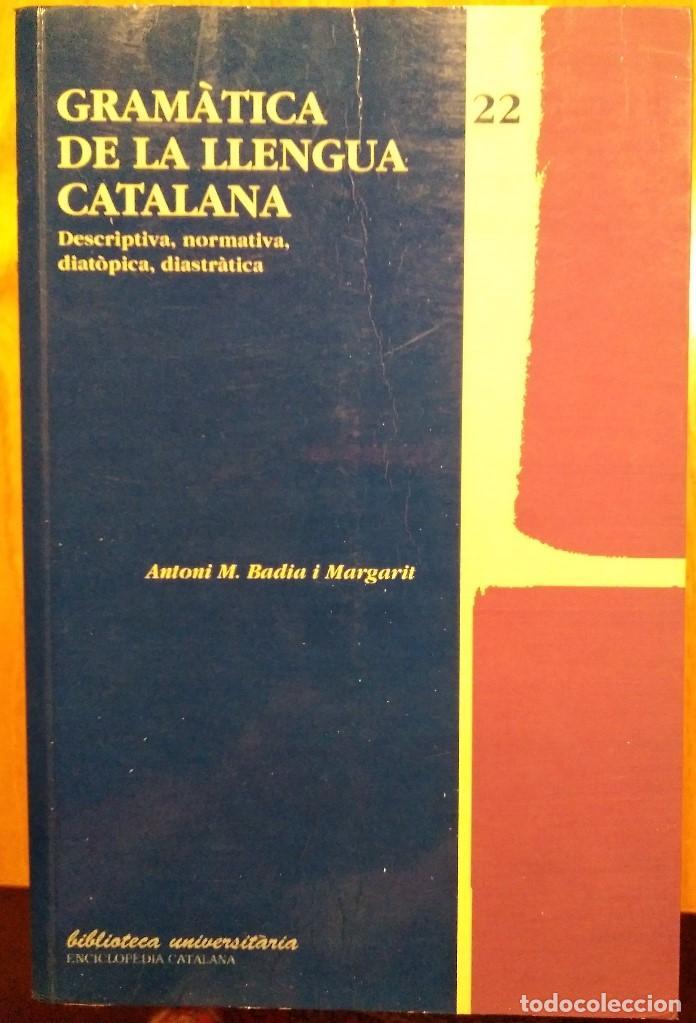 GRAMÀTICA DE LA LLENGUA CATALANA. ANTONI M. BADIA I MARGARIT (Neue Bücher - Geisteswissenschaften - Philologie)