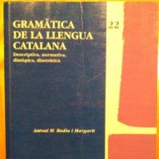 Libros: GRAMÀTICA DE LA LLENGUA CATALANA. ANTONI M. BADIA I MARGARIT. Lote 132038310