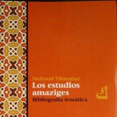 Libros: TILMATINE, MOHAND. LOS ESTUDIOS AMAZIGES. BIBLIOGRAFÍA TEMÁTICA. 2008.. Lote 132978918