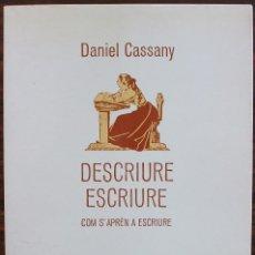 Libros: DESCRIURE ESCRIURE. COM S' APREN A ESCRIURE. DANIEL CASSANY.. Lote 135938586