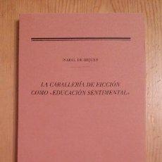 Libros: I. DE RIQUER. LA CABALLERÍA DE FICCIÓN COMO EDUCACIÓN SENTIMENTAL. SALAMANCA. LITERATURA MEDIEVAL. Lote 136116478
