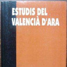 Libros: ESTUDIS DEL VALENCIA D'ARA. EMILI CASANOVA / JOAQUIM MARTI / ABELARD SARAGOSSA.. Lote 136284082