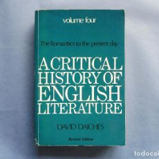 Libros: DAICHES, D. - A CRITICAL HISTORY OF ENGLISH LITERATURE VOLUME FOUR: THE ROMANTICS TO THE PRESENT DAY. Lote 136404610