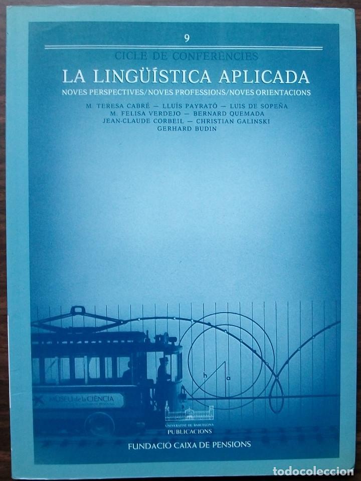 LA LINGÜISTICA APLICADA. NOVES PERSPECTIVES - NOVES PROFESSIONS - NOVES ORIENTACIONS. (Libros Nuevos - Humanidades - Filología)