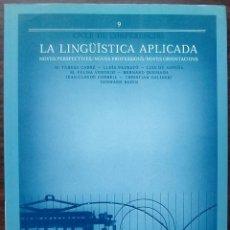Libros: LA LINGÜISTICA APLICADA. NOVES PERSPECTIVES - NOVES PROFESSIONS - NOVES ORIENTACIONS. . Lote 136727134