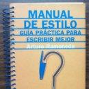 Libros: MANUAL DE ESTILO. GUIA PRACTICA PARA ESCRIBIR MEJOR. ARTURO RAMONEDA.. Lote 137183566
