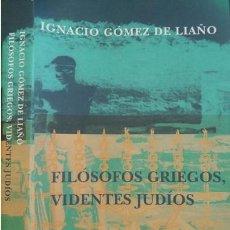 Libros: GÓMEZ DE LIAÑO, IGNACIO. FILÓSOFOS GRIEGOS, VIDENTES JUDÍOS. 2004.. Lote 137704382