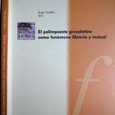 Libros: ESCOBAR, ANGEL (ED.). EL PALIMPSESTO GRECOLATINO COMO FENÓMENO LIBRARIO Y TEXTUAL. 2006.. Lote 137706722
