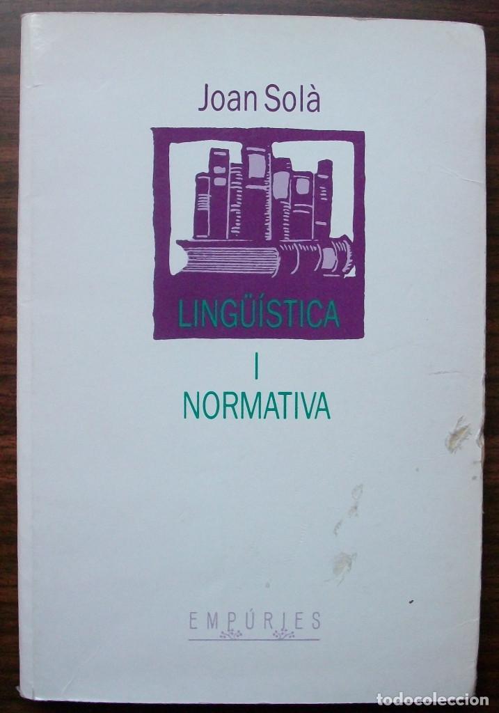 LINGÜISTICA I NORMATIVA. JOAN SOLA. 1990 (Libros Nuevos - Humanidades - Filología)