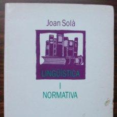 Libros: LINGÜISTICA I NORMATIVA. JOAN SOLA. 1990. Lote 138968802