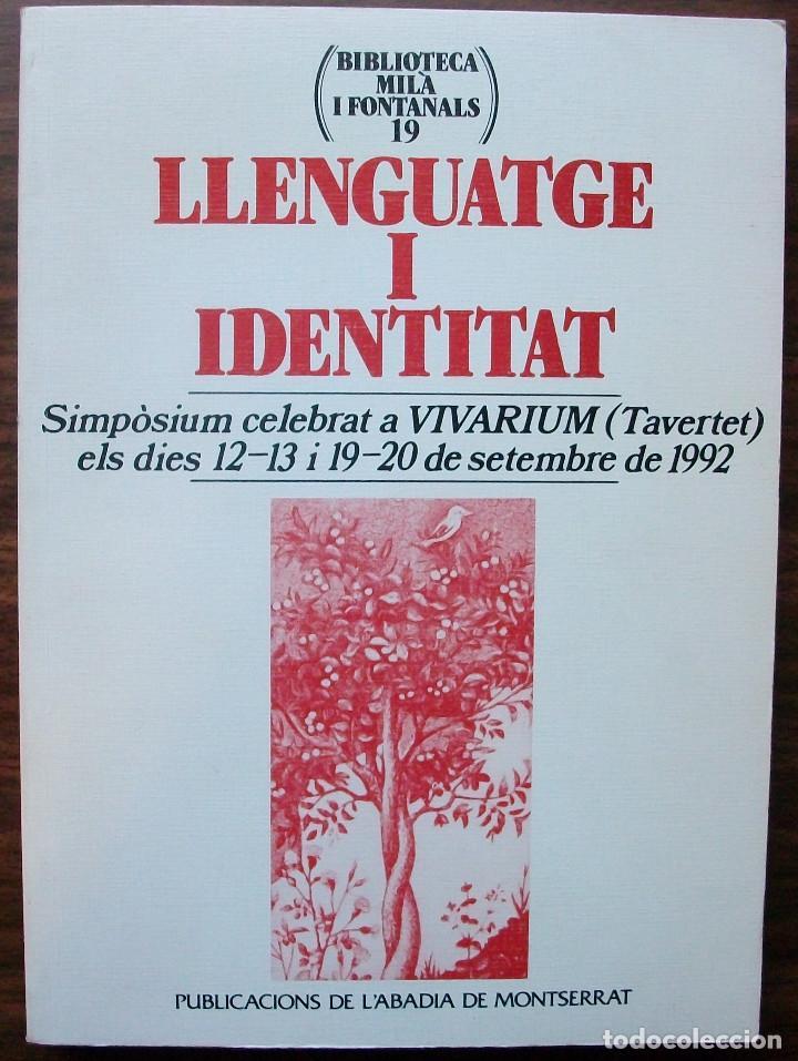 LLENGUATGE I IDENTITAT. SIMPOSIUM CELEBRAT A VIVARIUM (TAVERTET) ELS DIES 12-13 I 19-20 DE SETEMBRE (Libros Nuevos - Humanidades - Filología)