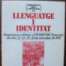 Libros: LLENGUATGE I IDENTITAT. SIMPOSIUM CELEBRAT A VIVARIUM (TAVERTET) ELS DIES 12-13 I 19-20 DE SETEMBRE . Lote 138982062