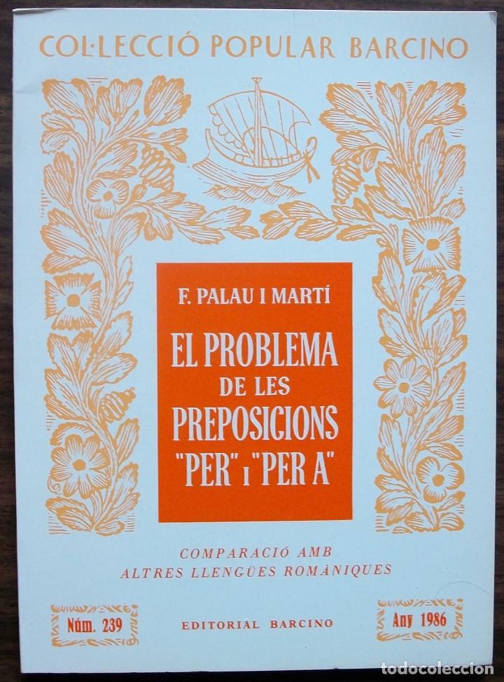 COL·LECCIO POPULAR BARCINO. EL PROBLEMA DE LES PREPOSICIONS (PER) I (PER A). F. PALAU I MARTI (Libros Nuevos - Humanidades - Filología)