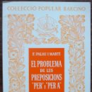 Libros: COL·LECCIO POPULAR BARCINO. EL PROBLEMA DE LES PREPOSICIONS (PER) I (PER A). F. PALAU I MARTI. Lote 140304418