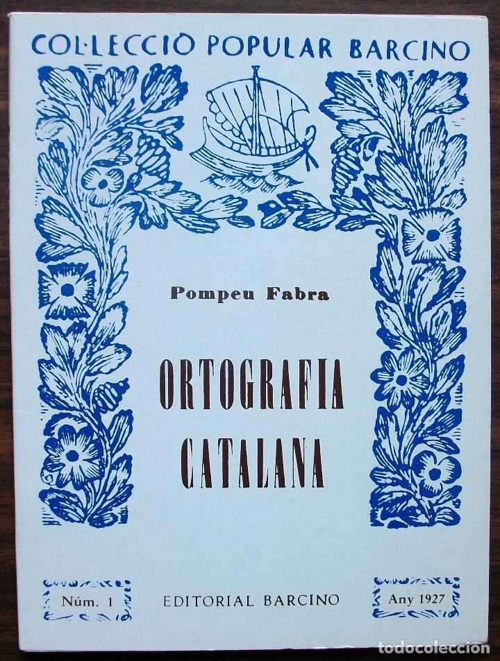 COL·LECCIO POPULAR BARCINO. ORTOGRAFIA CATALANA. POMPEU FABRA. (Libros Nuevos - Humanidades - Filología)