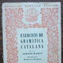 Libros: COL·LECCIO POPULAR BARCINO. EXERCICID DE GRAMATICA CATALANA. JERONI MARVA.. Lote 140306194