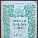 Libros: COL·LECCIO POPULAR BARCINO. EXERCICID DE GRAMATICA CATALANA. JERONI MARVA.. Lote 140306686