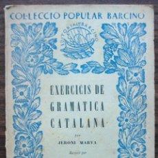Libros: COL·LECCIO POPULAR BARCINO. EXERCICID DE GRAMATICA CATALANA. JERONI MARVA.. Lote 140306878