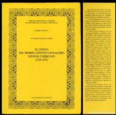 Libros: GARCÍA GODOY, M. EL LÉXICO DEL PRIMER CONSTITUCIONALISMO ESPAÑOL Y MEJICANO (1810-1815). 1999.. Lote 140849398
