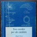 Libros: TRES ESCOLES PER ALS CATALANS. MIQUEL PUEYO. . Lote 141130018